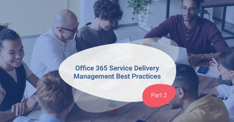 Office 365 Service Delivery Mgmt - Part 2